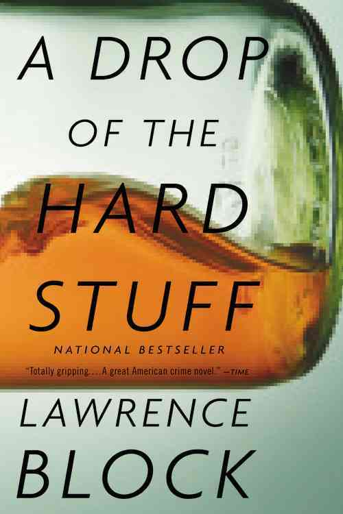 A Drop of the Hard Stuff By Block, Lawrence